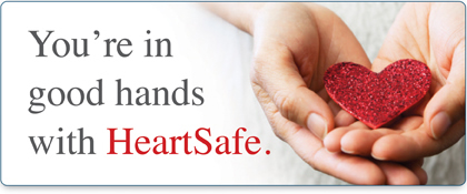 You're in good hands with HeartSafe.