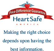 HeartSafe America Price Difference Guarantee - Making the right choice depends on having the best information.